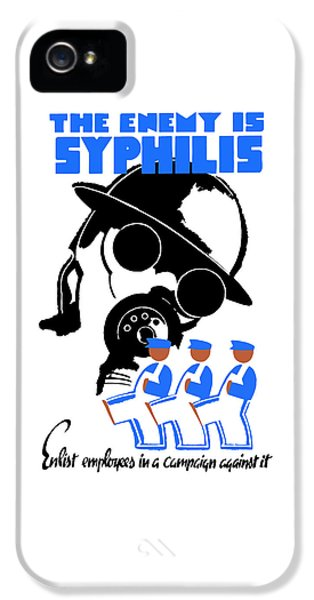 The Enemy Is Syphilis IPhone 5 Case