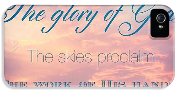 Design iPhone 5 Case - The Heavens Declare The Glory Of God by LIFT Women's Ministry designs --by Julie Hurttgam