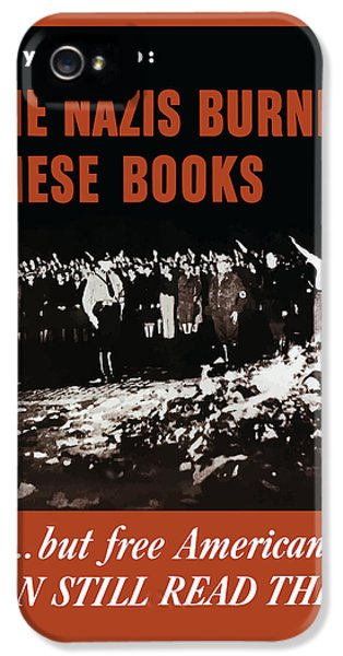 The Nazis Burned These Books IPhone 5 Case by War Is Hell Store