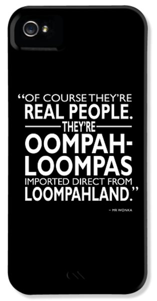 Theyre Oompa Loompas IPhone 5 Case by Mark Rogan