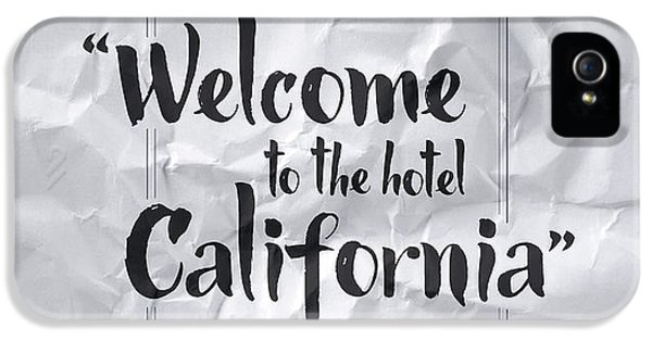 Welcome To The Hotel California IPhone 5 Case by Samuel Whitton