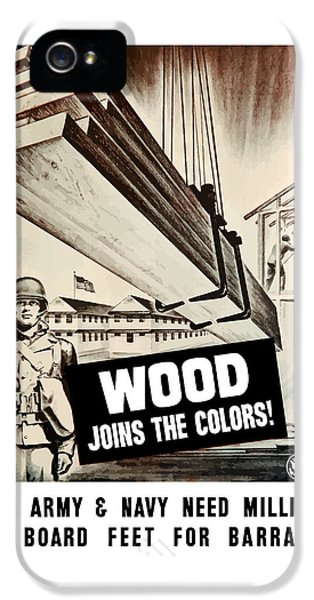 Wood Joins The Colors - Ww2 IPhone 5 Case by War Is Hell Store