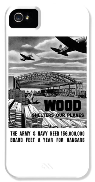 Wood Shelters Our Planes - Ww2 IPhone 5 Case