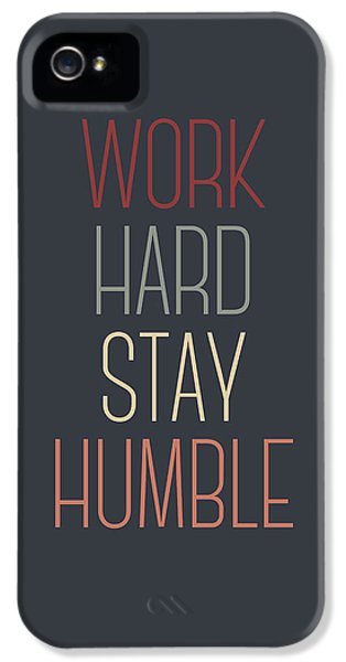 Work Hard Stay Humble Quote IPhone 5 Case