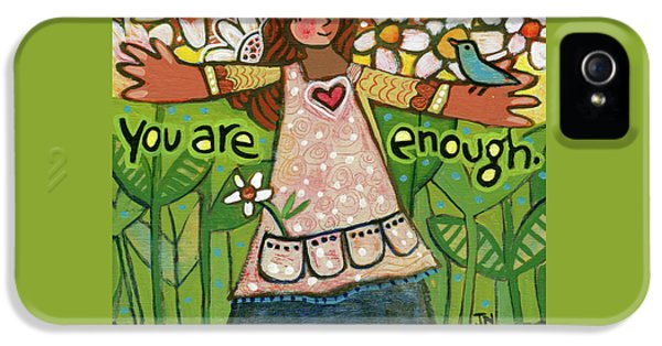 Illustrative iPhone 5 Case - You Are Enough by Jen Norton