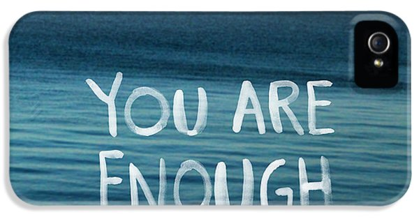 You Are Enough IPhone 5 Case