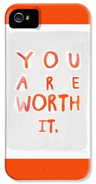 Inspirational iPhone 5 Case - You Are Worth It by Linda Woods