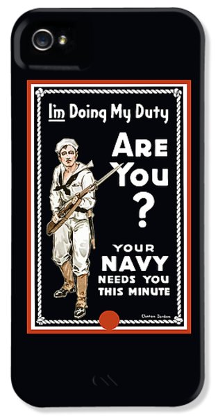 Your Navy Needs You This Minute IPhone 5 Case by War Is Hell Store