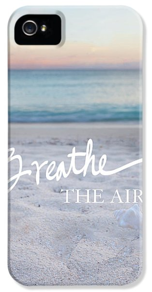 Breathe iPhone 5 Case - Breathe The Air by Susan Bryant