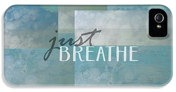 Breathe iPhone 5 Case - Just Breathe Quote On Blue by Ann Powell