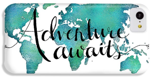 Adventure Awaits - Travel Quote On World Map IPhone 5c Case by Michelle Eshleman