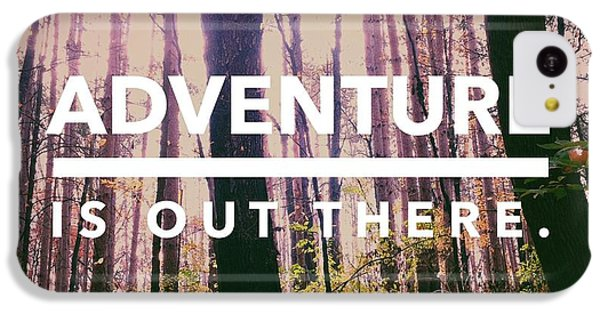 Adventure Is Out There IPhone 5c Case by Joy StClaire