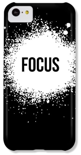 Focus Poster Black IPhone 5c Case by Naxart Studio