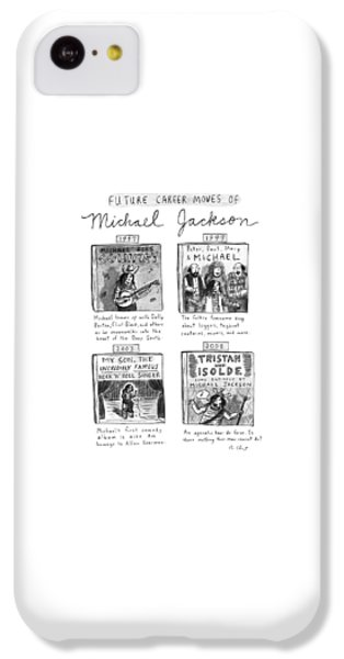 Future Career Moves Of Mickael Jackson IPhone 5c Case by Roz Chast