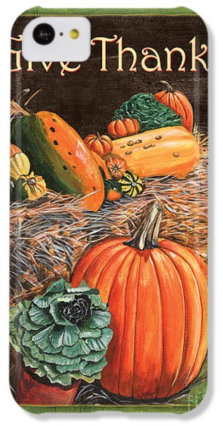 Give Thanks IPhone 5c Case by Debbie DeWitt