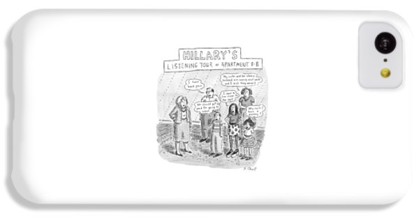 'hillary's Listening Tour Of Apartment 8-b' IPhone 5c Case by Roz Chast