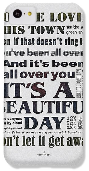 Bono iPhone 5c Case - It's A Beautiful Day Typography by Gyongyi Ladi