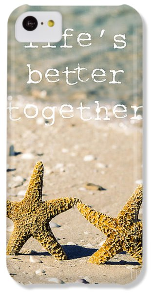 Life's Better Together IPhone 5c Case