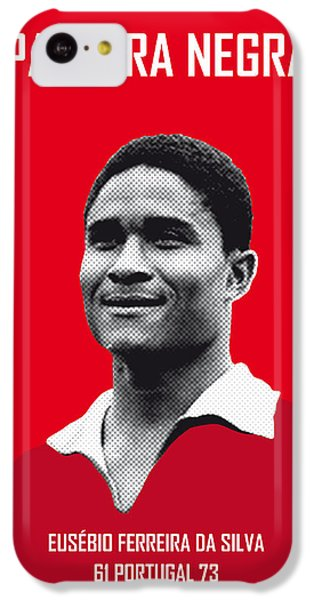 My Eusebio Soccer Legend Poster IPhone 5c Case by Chungkong Art