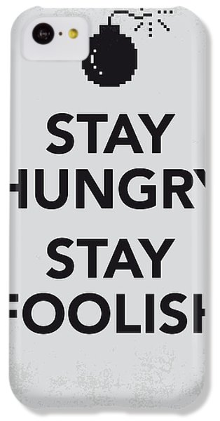 My Stay Hungry Stay Foolish Poster IPhone 5c Case by Chungkong Art