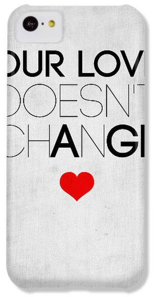 Valentines Day iPhone 5c Case - Our Life Doesn't Change Poster 2 by Naxart Studio