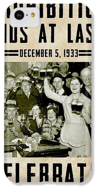 Prohibition Ends Celebrate IPhone 5c Case by Jon Neidert