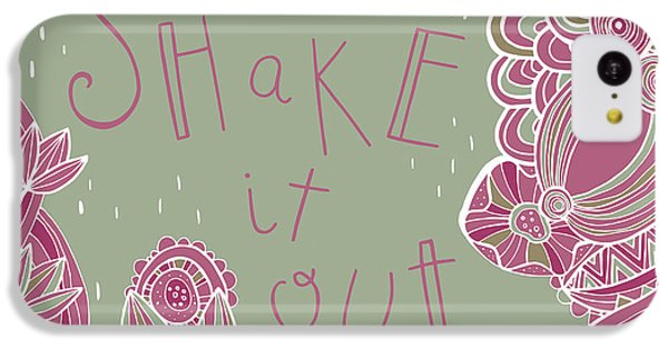 Shake It Out IPhone 5c Case