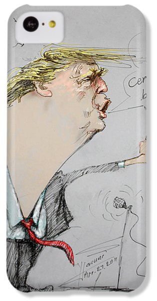 Trump In A Mission....much Ado About Nothing. IPhone 5c Case