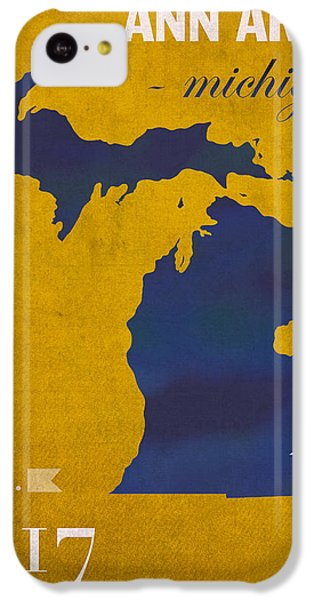 University Of Michigan iPhone 5c Case - University Of Michigan Wolverines Ann Arbor College Town State Map Poster Series No 001 by Design Turnpike