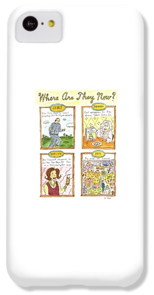Where Are They Now? IPhone 5c Case by Roz Chast