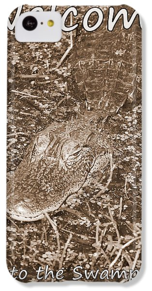 Welcome To The Swamp - Sepia IPhone 5c Case by Carol Groenen