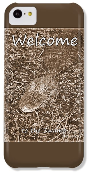 Welcome To The Swamp - Sepia IPhone 5c Case
