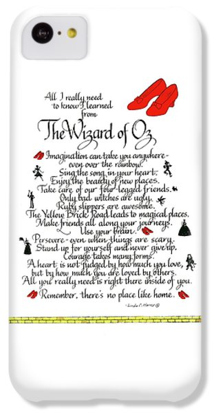 Wizard iPhone 5c Case - All I Need To Know I Learned From The Wizard Of Oz by Linda Harris