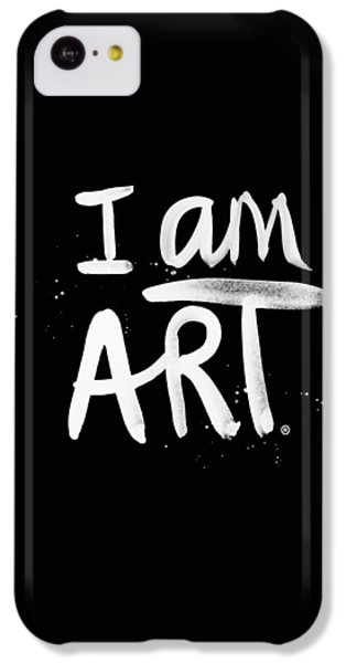 iPhone 5c Case - I Am Art- Painted by Linda Woods