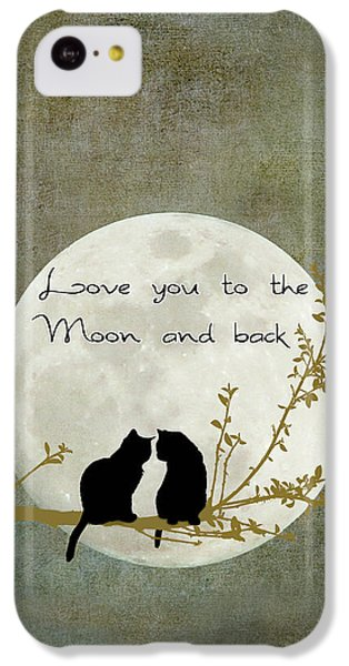 Love You To The Moon And Back IPhone 5c Case by Linda Lees