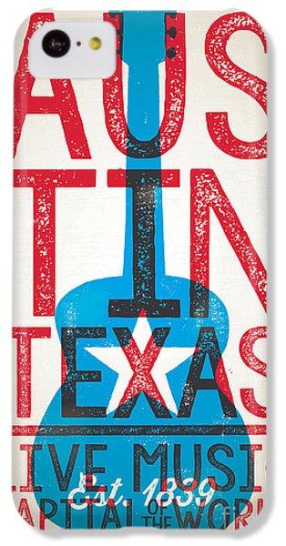 Austin Texas - Live Music IPhone 5c Case by Jim Zahniser