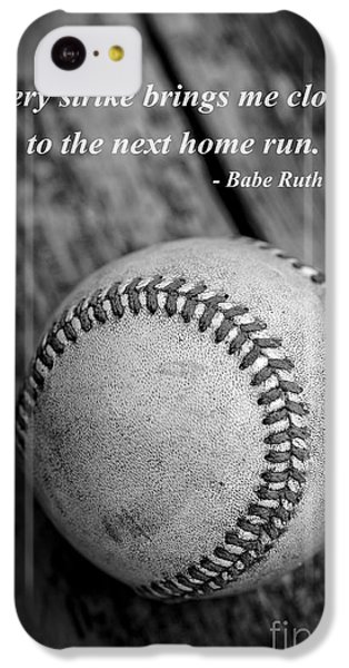 Babe Ruth Baseball Quote IPhone 5c Case by Edward Fielding