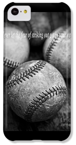 Babe Ruth Quote IPhone 5c Case by Edward Fielding