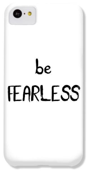 Be Fearless IPhone 5c Case