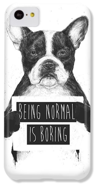 Dog iPhone 5c Case - Being Normal Is Boring by Balazs Solti