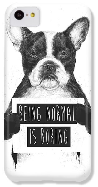 Being Normal Is Boring IPhone 5c Case