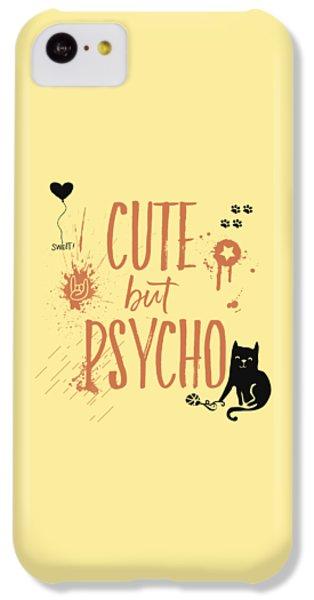 Cat iPhone 5c Case - Cute But Psycho Cat by Melanie Viola