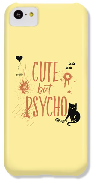 Cute But Psycho Cat IPhone 5c Case by Melanie Viola