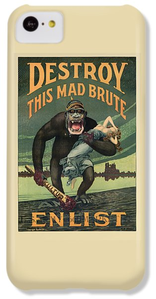 Destroy This Mad Brute - Wwi Army Recruiting  IPhone 5c Case