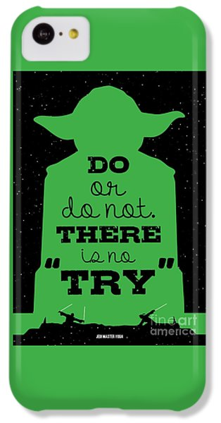 Do Or Do Not There Is No Try. - Yoda Movie Minimalist Quotes Poster IPhone 5c Case