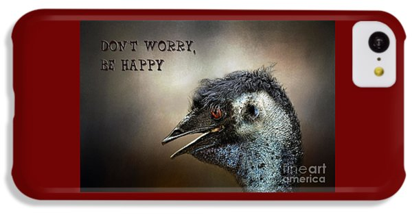 Don't Worry  Be Happy IPhone 5c Case by Kaye Menner