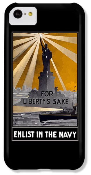 Enlist In The Navy - For Liberty's Sake IPhone 5c Case