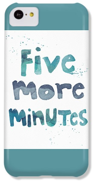 Time iPhone 5c Case - Five More Minutes by Linda Woods
