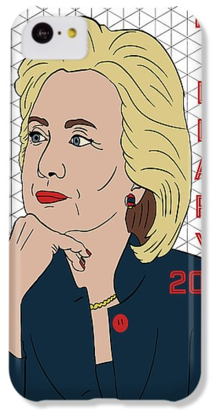 Hillary Clinton 2016 IPhone 5c Case by Nicole Wilson