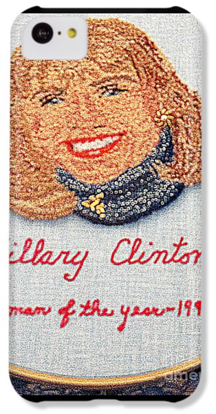 Hillary Clinton Woman Of The Year IPhone 5c Case by Randall Weidner